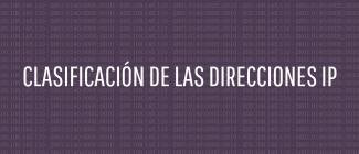 Cómo se clasifican las direcciones IP? | NIC Argentina